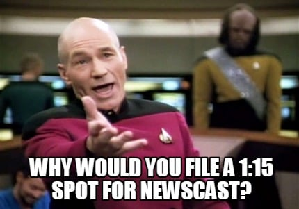 why-would-you-file-a-115-spot-for-newscast