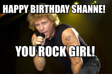 happy-birthday-shanne-you-rock-girl