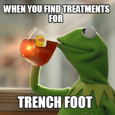 when-you-find-treatments-for-trench-foot