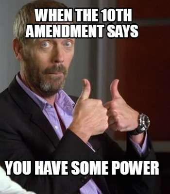 when-the-10th-amendment-says-you-have-some-power