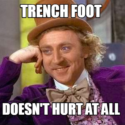 trench-foot-doesnt-hurt-at-all