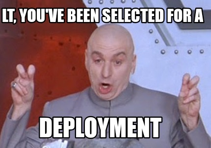 lt-youve-been-selected-for-a-deployment