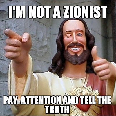 im-not-a-zionist-pay-attention-and-tell-the-truth