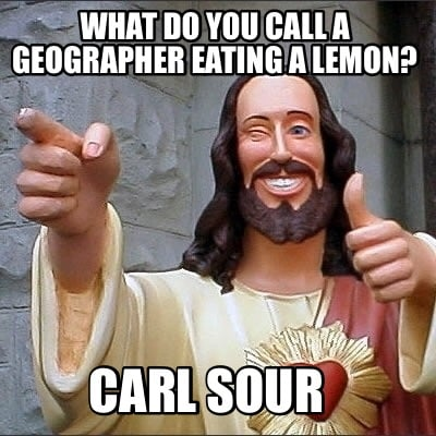 what-do-you-call-a-geographer-eating-a-lemon-carl-sour