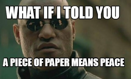 what-if-i-told-you-a-piece-of-paper-means-peace