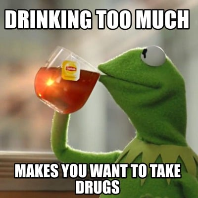 drinking-too-much-makes-you-want-to-take-drugs