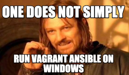 one-does-not-simply-run-vagrant-ansible-on-windows