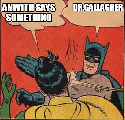 anwith-says-something-dr.gallagher