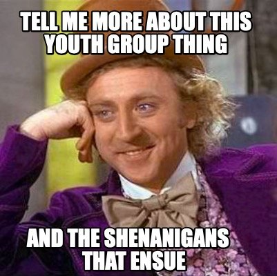 Image result for tell me more about this youth group thing