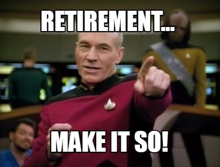 retirement...-make-it-so