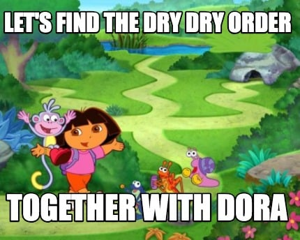 lets-find-the-dry-dry-order-together-with-dora