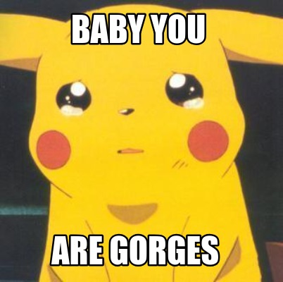 baby-you-are-gorges
