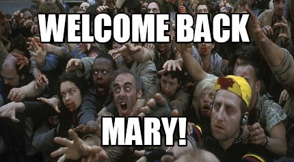 welcome-back-mary