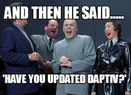 and-then-he-said.....-have-you-updated-daptiv