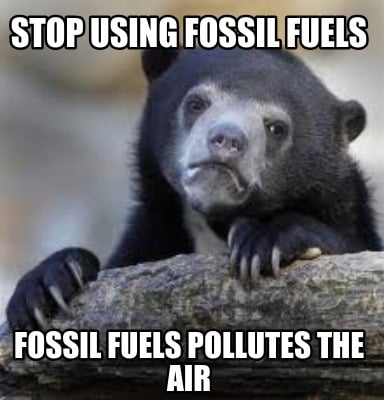 stop-using-fossil-fuels-fossil-fuels-pollutes-the-air
