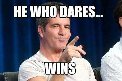 he-who-dares...-wins
