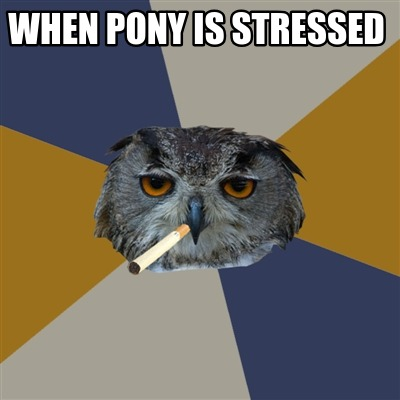 when-pony-is-stressed
