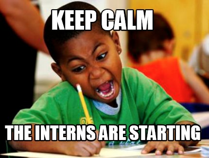 keep-calm-the-interns-are-starting