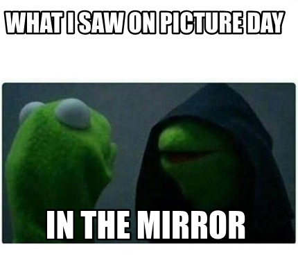 what-i-saw-on-picture-day-in-the-mirror