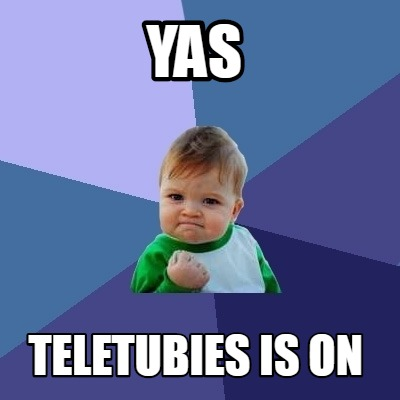 yas-teletubies-is-on