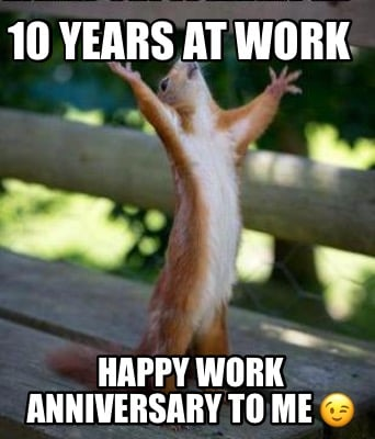 10-years-at-work-happy-work-anniversary-to-me-