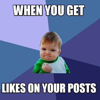 when-you-get-likes-on-your-posts