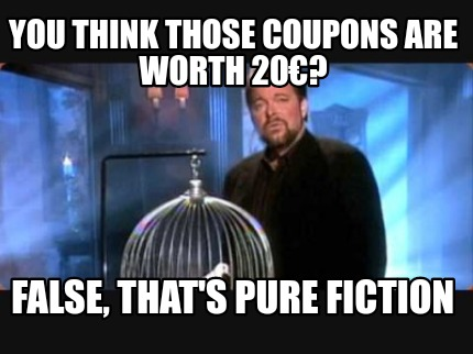 you-think-those-coupons-are-worth-20-false-thats-pure-fiction