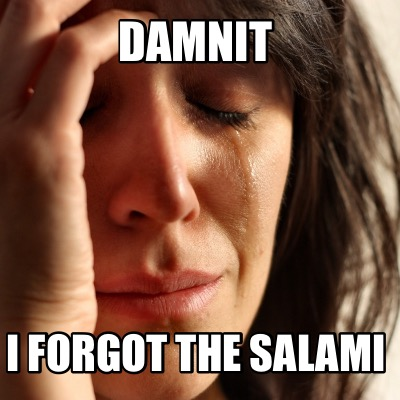damnit-i-forgot-the-salami