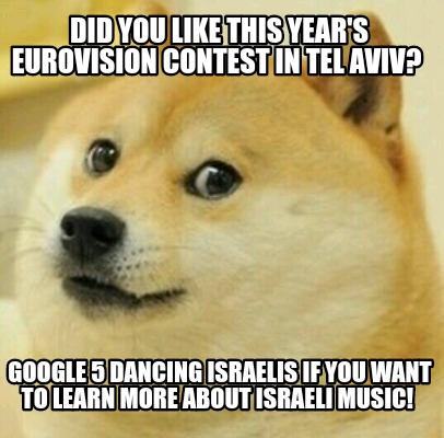 did-you-like-this-years-eurovision-contest-in-tel-aviv-google-5-dancing-israelis
