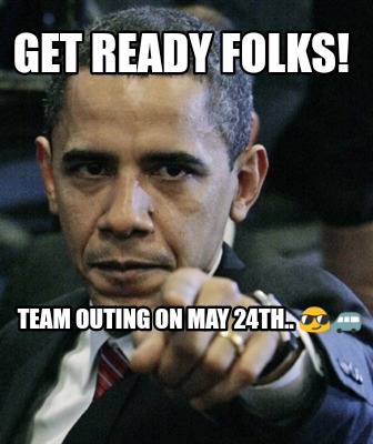 get-ready-folks-team-outing-on-may-24th..-7