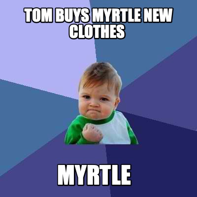 tom-buys-myrtle-new-clothes-myrtle