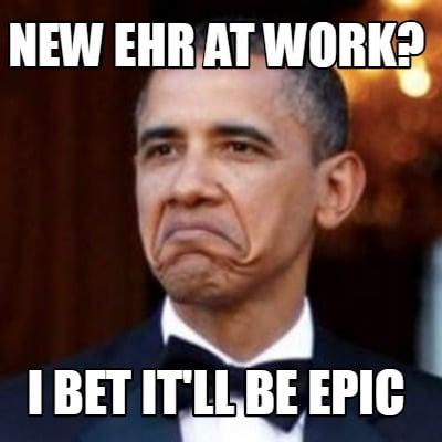 new-ehr-at-work-i-bet-itll-be-epic