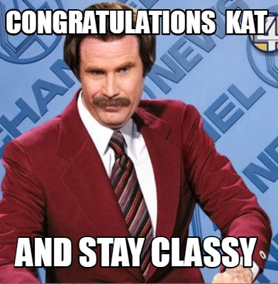 congratulations-kat-and-stay-classy