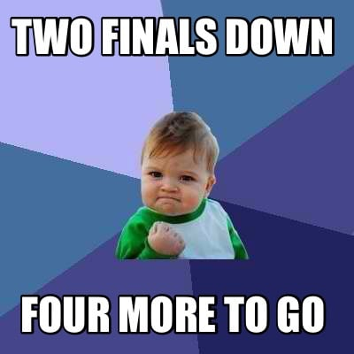 two-finals-down-four-more-to-go