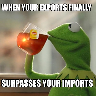 when-your-exports-finally-surpasses-your-imports