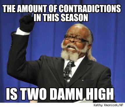 the-amount-of-contradictions-in-this-season-is-two-damn-high