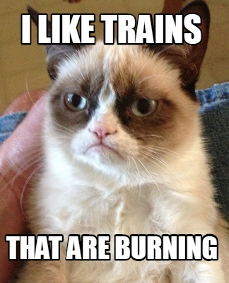 i-like-trains-that-are-burning