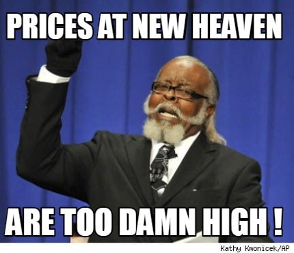 prices-at-new-heaven-are-too-damn-high-