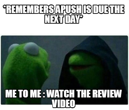 remembers-apush-is-due-the-next-day-me-to-me-watch-the-review-video
