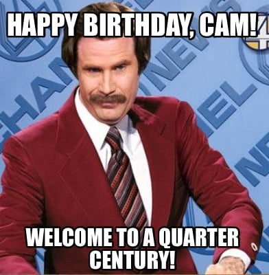 happy-birthday-cam-welcome-to-a-quarter-century