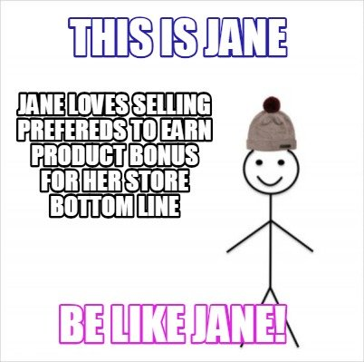 this-is-jane-be-like-jane-jane-loves-selling-prefereds-to-earn-product-bonus-for