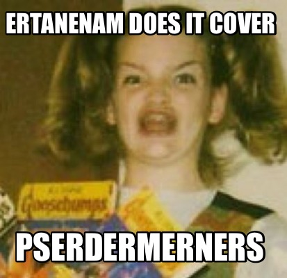ertanenam-does-it-cover-pserdermerners