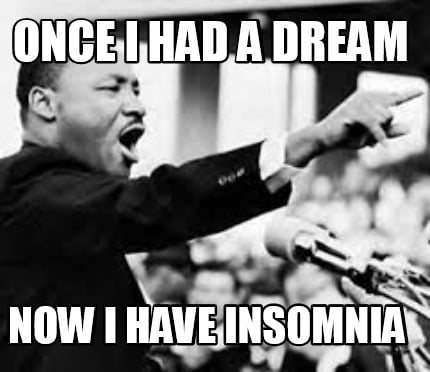once-i-had-a-dream-now-i-have-insomnia