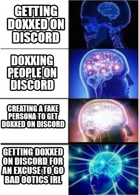 Meme Creator - Funny Getting doxxed on discord Getting doxxed on