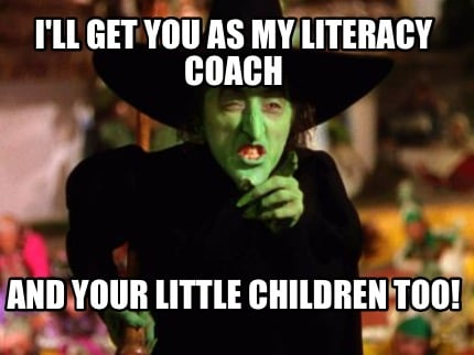 ill-get-you-as-my-literacy-coach-and-your-little-children-too