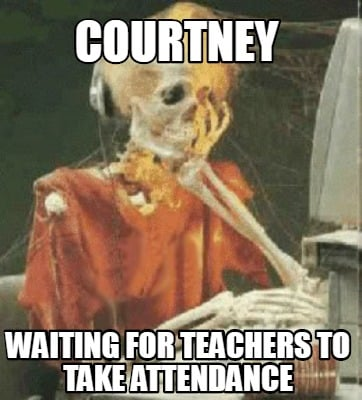 courtney-waiting-for-teachers-to-take-attendance
