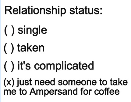 relationship-status-single-taken-x-just-need-someone-to-take-me-to-ampersand-for