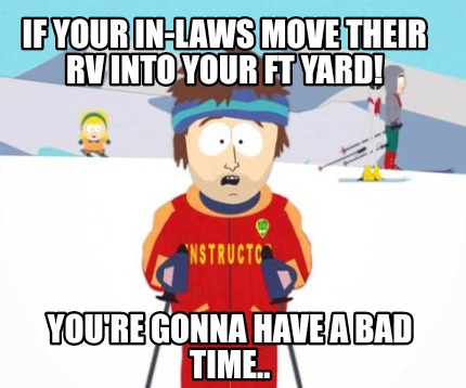 if-your-in-laws-move-their-rv-into-your-ft-yard-youre-gonna-have-a-bad-time