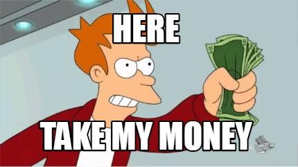 take-my-money-futurama-meme