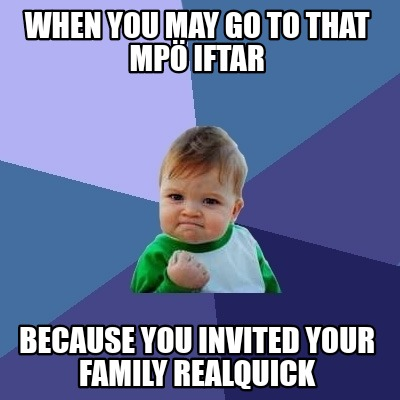 when-you-may-go-to-that-mp-iftar-because-you-invited-your-family-realquick